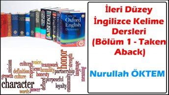 İleri Düzey İngilizce Kelime Dersleri (Bölüm 1 – Taken Aback)